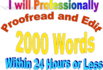 meticulously PROOFREAD and edit 2000 words within 24 hours