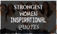 send you 50 strongest women quotes with your LOGO