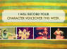 record your character voiceover this week