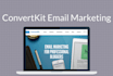set up your ConvertKit email marketing account