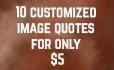 design 10 customized picture quotes