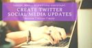 create Twitter social media updates