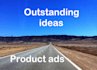 give you 3 content ideas for product advertising