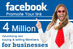 promote your link 4,000,000 FACEBOOK members with guaranteed website traffic
