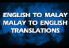 translate Any text from English to Malay, up to 300 Words