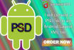 convert a PSD file to Android Layout xml file