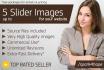design up to 5 SLIDER images for your website