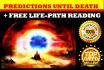 give AMAZING Prediction Reading until your Death