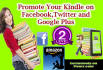 promote your kindle on facebook twitter and google plus