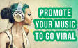 promote your Music To go Viral