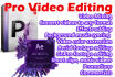 do PRO Video Editing within 24Hrs
