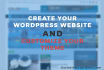 create a wordpress website for your business, blog, store