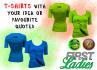 do a T Shirt design with your idea