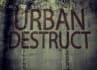 create a custom video ofURBAN Destruct video