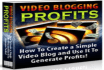 provide you ebooks A Video Blogging for Profits