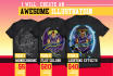 create an AWESOME illustration for your T Shirt