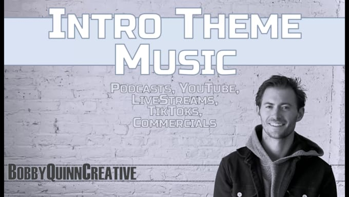 Create Custom Intro Music For Your Podcast Or Youtube Channel By Bobbyquinnc