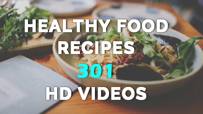 Give 301 Healthy Food Recipes Hd Videos By Kelvin Nck