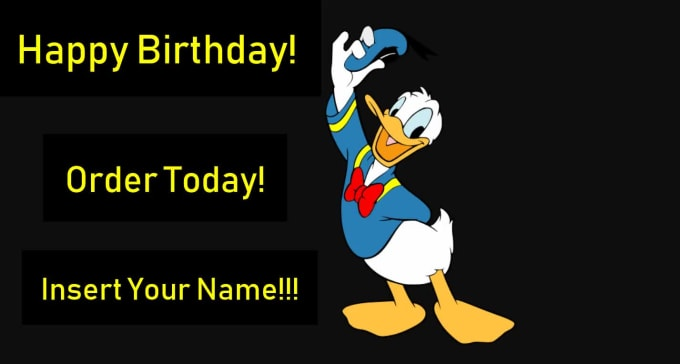 Sing As Donald Duck Happy Birthday Or By Donaldd