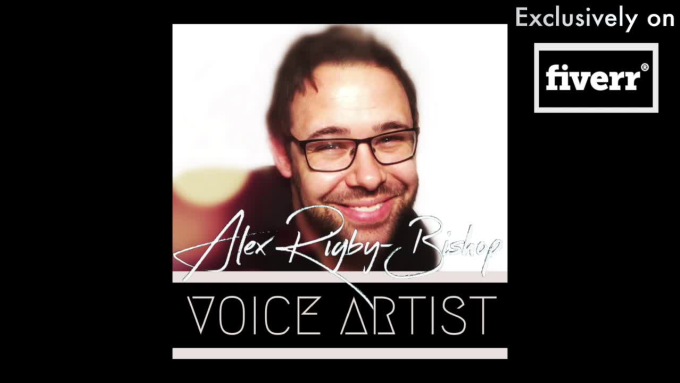 alexrigbybishop : I will be a premium british english male UK narrator  voice over for $5 on www fiverr com
